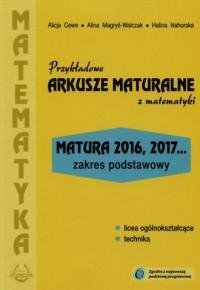Przykładowe arkusze maturalne z matematyki. Zakres podstawowy. Matura 2016, 2017... - okładka podręcznika