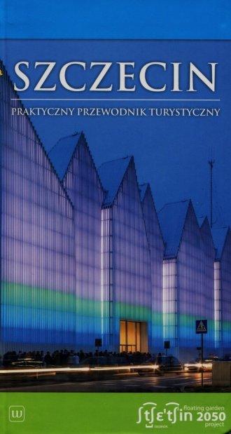 Szczecin. Praktyczny przewodnik - okładka książki