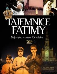 Tajemnice Fatimy. Największy sekret XX wieku - okładka książki