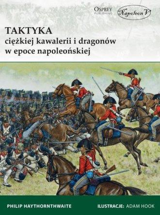 Taktyka ciężkiej kawalerii i dragonów - okładka książki
