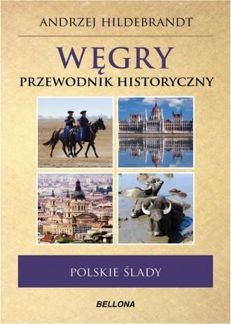 Węgry. Polskie ślady. Przewodnik - okładka książki