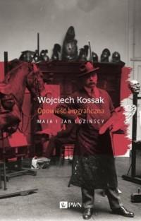 Wojciech Kossak. Opowieść biograficzna - okładka książki