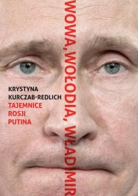 Wowa, Wołodia, Władimir. Tajemnice Rosji Putina - okładka książki