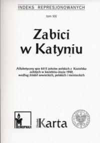Zabici w Katyniu. Indeks Represjonowanych Tom 21 - okładka książki