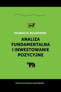 Analiza fundamentalna i inwestowanie pozycyjne. Ewolucja gracza giełdowego - okładka książki