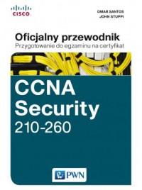 CCNA Security 210-260. Oficjalny przewodnik. Przygotowanie do egzaminu na certyfikat - okładka książki