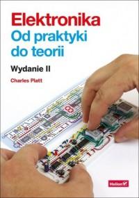 Elektronika. Od praktyki do teorii - okładka książki