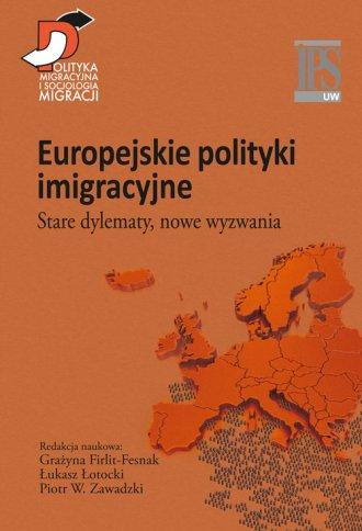 Europejskie polityki imigracyjne. - okładka książki