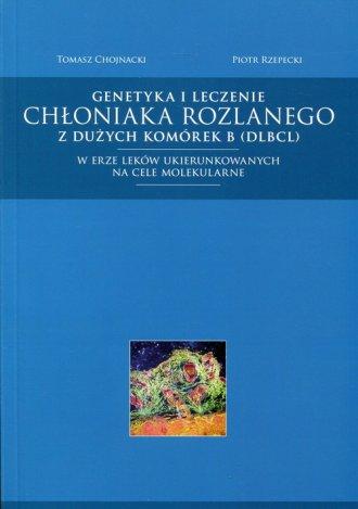 Genetyka i leczenie chłoniaka rozlanego - okładka książki