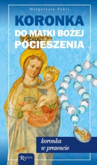 Koronka do Matki Bożej Pocieszenia - okładka książki