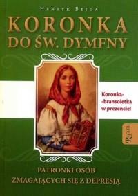 Koronka do św. Dymfny patronki osób zmagających się z depresją - okładka książki
