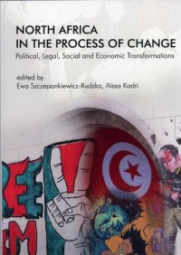 North Africa in the Process of Change. Political, Legal, Social and Economic Transformations - okładka książki