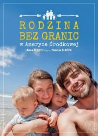 Rodzina bez granic w Ameryce Środkowej - okładka książki