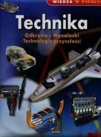 Technika. Wiedza w pigułce. Odkrycia. Wynalazki. Technologie przyszłości - okładka książki
