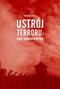 Ustrój terroru: obóz koncentracyjny - okładka książki
