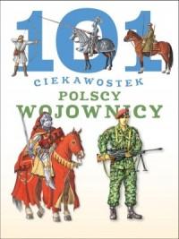 101 ciekawostek. Polscy wojownicy - okładka książki