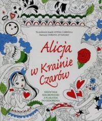 Alicja w Krainie Czarów. Niezwykłe kolorowanki z plakatem do ozdobienia - okładka książki