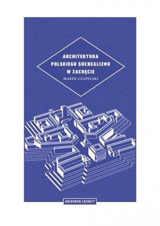 Architektura polskiego socrealizmu - okładka książki