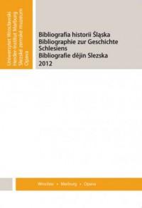 Bibliografia Historii Śląska 2012 - okładka książki