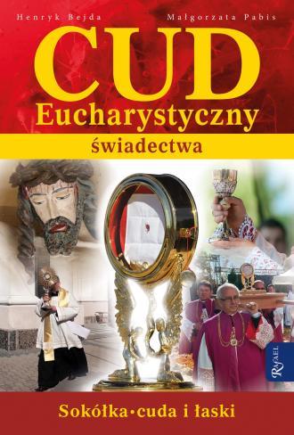 Cud Eucharystyczny. Świadectwa - okładka książki