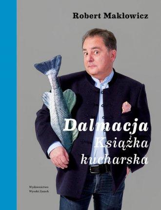 Dalmacja. Książka kucharska - okładka książki