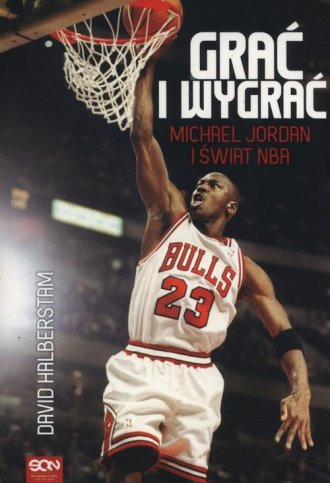 Grać i wygrać. Michael Jordan i - okładka książki