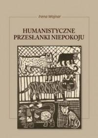 Humanistyczne przesłanki niepokoju - okładka książki