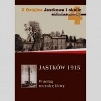 Jastków 1915. Tom 4. W setną rocznicę bitwy - okładka książki