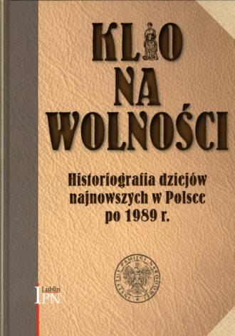 Klio na wolności. Historiografia - okładka książki