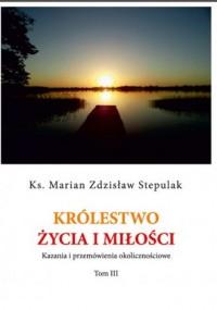 Królestwo życia i miłości. Kazania i przemówienia okolicznościowe - okładka książki