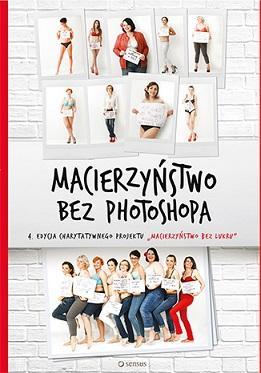Macierzyństwo bez photoshopa - okładka książki
