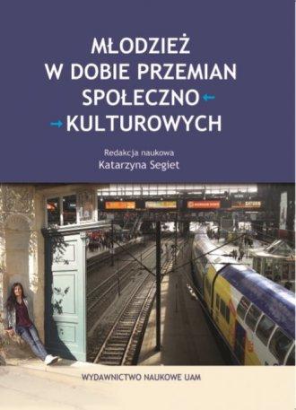 Młodzież w dobie przemian społeczno-kulturowych - okładka książki
