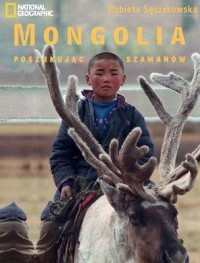 Mongolia. W poszukiwaniu szamanów - okładka książki
