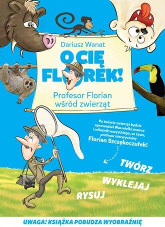O Cię Florek! Profesor Florian - okładka książki