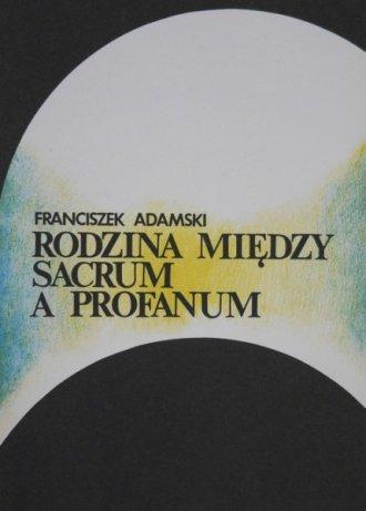 Rodzina między sacrum a profanum - okładka książki
