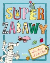 Super zabawy dla dzieci od 3 do 8 lat - okładka książki