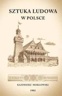Sztuka Ludowa w Polsce  - okładka książki