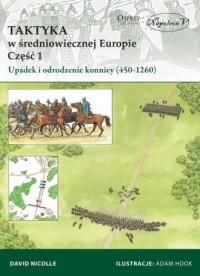 Taktyka w średniowiecznej Europie cz. 1. Upadek i odrodzenie konnicy (450-1260) - okładka książki