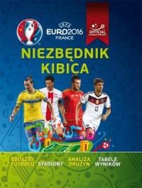 UEFA EURO 2016. Niezbędnik kibica - okładka książki