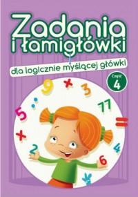 Zadania i łamigłówki dla logicznie myślącej główki cz. 4 - okładka książki