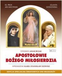 Apostołowie Bożego Miłosierdzia (wersja pol.). Edycja specjalna Światowych Dni Młodzieży - okładka książki