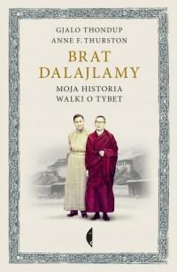 Brat dalajlamy. Moja historia walki o Tybet - okładka książki