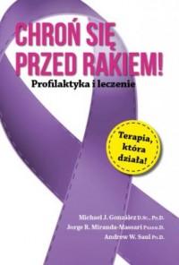 Chroń się przed rakiem! Profilaktyka i leczenie - okładka książki