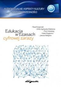 Edukacja w czasach cyfrowej zarazy - okładka książki