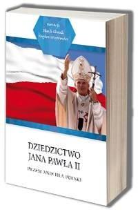 Dziedzictwo Jana Pawła II. Przesłanie dla Polski - okładka książki