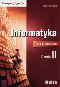 Informatyka dla gimnazjum. Z nowym bitem. Podręcznik cz. 2 - okładka podręcznika