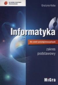 Informatyka dla szkół ponadgimnazjalnych. Podręcznik zakres podstawowy (+ CD). Liceum technikum - okładka podręcznika