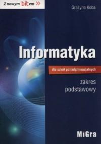 Informatyka dla szkół ponadgimnazjalnych. Z nowym bitem. Podręcznik. Zakres podstawowy - okładka podręcznika