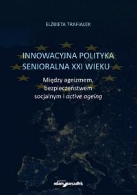 Innowacyjna polityka senioralna - okładka książki