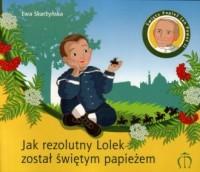 Jak rezolutny Lolek został świętym papieżem - okładka książki